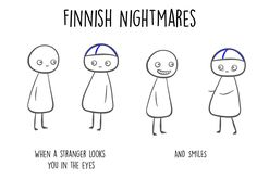 Finnish Nightmares: When a stranger looks you in the eyes - and smiles! By Karoliina Korhonen