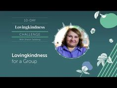 DAY 7|LOVINGKINDNESS for a Group - Meditation Practices with Sharon Salz... Group Meditation, Meditation Practices, Guided Meditation, Sharon Salzberg, Health Practices, Compassion, Spirituality, Self, Challenges