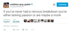 When he made this observation. | Community Post: 24 Times Matthew Gray Gubler's Twitter Was A Treasure To All Mankind