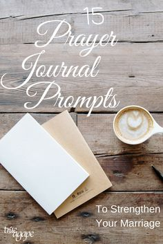 These 15 Prayer Journal Prompts are sure to make your marriage stronger!