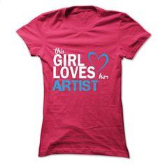 This girl love her ARTIST T Shirt, Hoodie, Sweatshirts - custom t shirt #teeshirt #hoodie