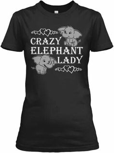 I totally need this shirt! Elephant Shirt, Elephant Love, Elephant Stuff, Giraffe, All About Elephants, Elephants Never Forget, At Least, Cute Outfits, My Favorite Things