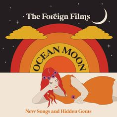 """Periscope out The Foreign Films new album """"Ocean Moon (New Songs and Hidden Gems)! #StartDigging!"""