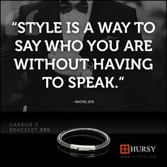 """STYLE IS A WAY TO SAY WHO YOU ARE WITHOUT HAVING TO SPEAK."""