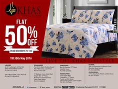 AMAZING OFFER BY KHAS! Get 50% off on all BED SHEETS (TC-144) till 30th May 2016. Rush to your nearest KHAS STORE now  Shop online www.khasstores.com or call U.A.N  03-111-111-080