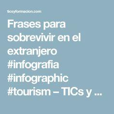 Frases para sobrevivir en el extranjero #infografia #infographic #tourism – TICs y Formación