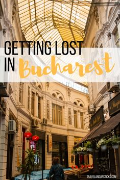 Get Lost in Bucharest, Romania