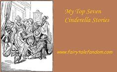 Counting down my top seven Cinderella stories: http://www.fairytalefandom.com/2014/08/my-top-seven-cinderella-stories.html