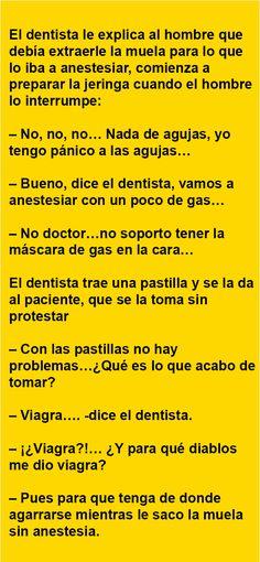 . El dentista le explica al hombre que debía extraerle la muela… .