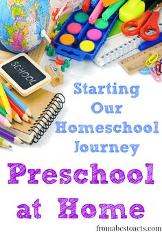 Starting Our Homeschool Journey with Preschool at Home - From ABCs to ACTs