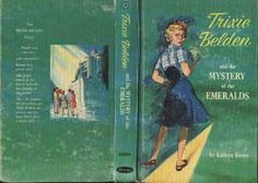 """A first edition of """"Trixie Belden and the Mystery of the Emeralds."""" Books after 13 were first issued in the 'Deluxe' series. This one was not a particular favorite, so I probably only read it about 10 times- as opposed to the hundreds of times I re-read the others."""