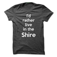 Id rather live in the shire!!