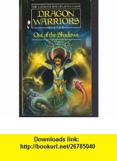Dragon Warriors 4 Out of the Shadows Dave Morris ,   ,  , ASIN: B001KXL6HC , tutorials , pdf , ebook , torrent , downloads , rapidshare , filesonic , hotfile , megaupload , fileserve