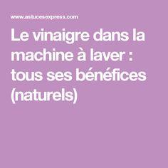 Le vinaigre dans la machine à laver: tous ses bénéfices (naturels)