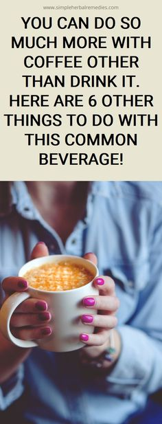 You can do so much more with coffee other than drink it. Here are 6 other things to do with this common beverage! Home Health Remedies, Natural Health Remedies, Herbal Remedies, Healthy Drinks, Healthy Tips, Natural Remedies Sore Throat, Oil For Cough, Genital Herpes, Juvenile Arthritis