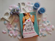 Noelia Amarillo - No lo llames amor   Bibliotecaria recomienda...