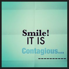 "Quote by Maglouze ""Smile! It is contagious..."""