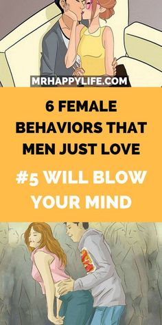6 Female Behaviors That Men Just Love 5 Will Blow Your Mind #6FemaleBehaviorsThatMenJustLove5WillBlowYourMind