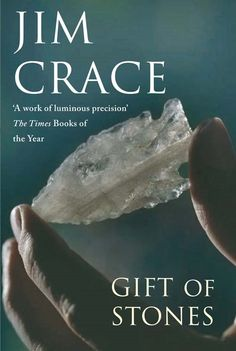 The Gift of Stones (Jim Crace)