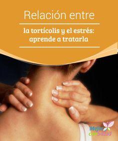 Relación entre la tortícolis y el estrés: aprende a tratarla El cuello es de las primeras zonas en notar las sobrecargas por culpa del estrés. Evita los movimientos bruscos y apóyate en remedios naturales, como la alternancia de frío y calor