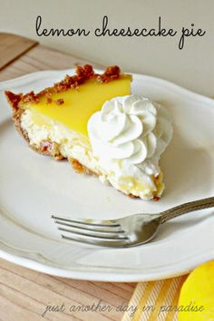 Just Another Day in Paradise: Lemon Cheesecake Pie