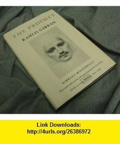 The Prophet (9780394404288) Kahlil Gibran , ISBN-10: 0394404289  , ISBN-13: 978-0394404288 , ASIN: B000FCEDBK , tutorials , pdf , ebook , torrent , downloads , rapidshare , filesonic , hotfile , megaupload , fileserve
