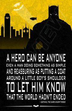 Batman quote. Bruce Wayne. The Dark Knight Rises. A hero can be anyone