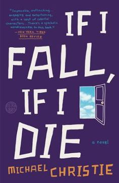 "If I Fall, If I Die by Michael Christie, Click to Start Reading eBook, A heartfelt and wondrous debut about family, fear, and skateboarding, that Karen Russell calls ""A bru"