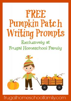 Free Pumpkin Patch Writing Prompts from Frugal Homeschool Family