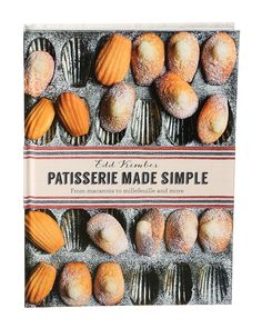 """Patisserie Made Simple,"" the third cookbook from home baker Edd Kimber. (Photo: Sonny Figueroa/The New York Times)"