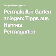 Permakultur Garten anlegen: Tipps aus Hannes Permagarten