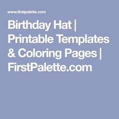 Birthday Hat | Printable Templates & Coloring Pages | FirstPalette.com