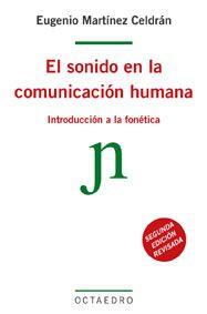El sonido en la comunicación humana : introducción a la fonética / Eugenio Martínez Celdrán