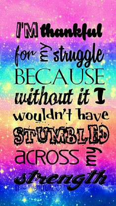 Lock Screen Wallpapers - Thankful for the struggle galaxy wallpaper I created for the app CocoPPa - Wallpaper Pretty Quotes, Amazing Quotes, Cute Quotes, Girl Quotes, Swag Quotes, Bff Quotes, Phone Wallpaper Quotes, Cute Wallpaper For Phone, Lock Screen Wallpaper