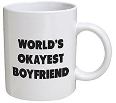 Funny Mug - Workd's Okayest Boyfriend - 11 OZ Coffee Mugs - Funny Inspirational and sarcasm - By A Mug To Keep TM
