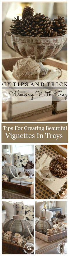 TIPS FOR CREATING BEAUTIFUL AND EASY VIGNETTES IN TRAYS- lots of ideas and images-stonegableblog.com