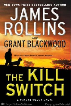 The Kill Switch - James Rollins, Grant Blackwood - Hardcover