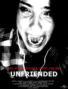Unfriended was an interesting look at social media gone wild.