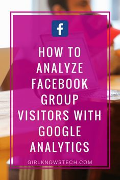 Analyze Facebook Group Visitors with Google Analytics , FB group statistics, facebook groups, FB Group, facebook groups, promotion on social media, how to promote blog
