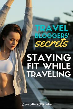 Check out these travel bloggers' easy and applicable tips to staying fit while traveling. Staying in shape doesn't have to be boring, and it definitely need not detract from your adventures.