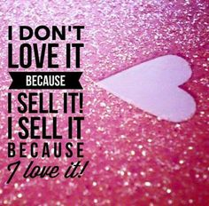 I don't love it bc I sell it! I sell it bc I love it! LipSense Distributor # 351172. Email: prettypoutyperfection@gmail.com. FB group: Pretty Pouty Perfection