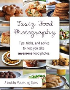 Tasty Food Photography: Tips, Tricks, and Advice to help you take Awesome Food Photos-Pinch of Yum Cover Food Photography Lighting, Food Photography Styling, Food Styling, Photography Ideas, Photography Basics, Professional Photography, Vintage Photography, Styling Tips, Photography Composition