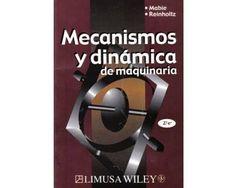 """Mabie, Hamilton. """"Mecanismos y dinámica de maquinaria 2ª ed."""" 10 ejemplares"""