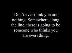Think You Are Nothing - The Daily Quotes Great Quotes, Quotes To Live By, Inspirational Quotes, Quirky Quotes, Awesome Quotes, Meaningful Quotes, Daily Quotes, Motivational Quotes, Positive Words