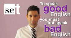 Don't be scared of speaking bad English
