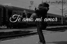 Te amo mi amor.... Eres mi vida ... mis sueños y mi futuro ...