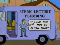 """View Hilarious Business Slogan Jokes from The Simpsons"""" and more funny posts on CollegeHumor Business Slogans, Business Names, Winx Club, The Simpsons, Olive Et Tom, Plumbing Humor, Gif Pokemon, Streaming Hd, Humor"""
