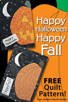 Happy Halloween or Happy Fall Download from Quilter's World newsletter. Click on the photo to access the free pattern. Sign up for this free newsletter here: AnniesNewsletters.com.