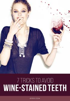7 genius ways to avoid wine-stained teeth while drinking your favorite red. // #Tips #Beauty