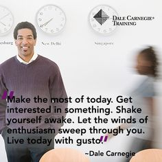 """Live today with gusto"". #DaleCarnegie"